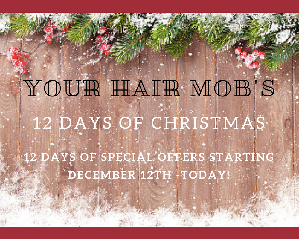 YOUR HAIR MOB'S 12 DAYS OF CHRISTMAS